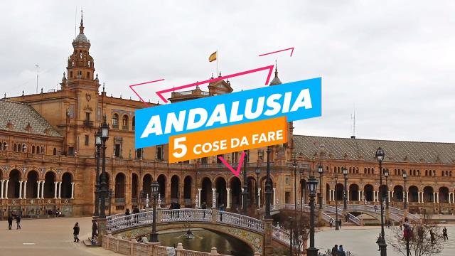 5 cose da fare in: andalusia video virgilio